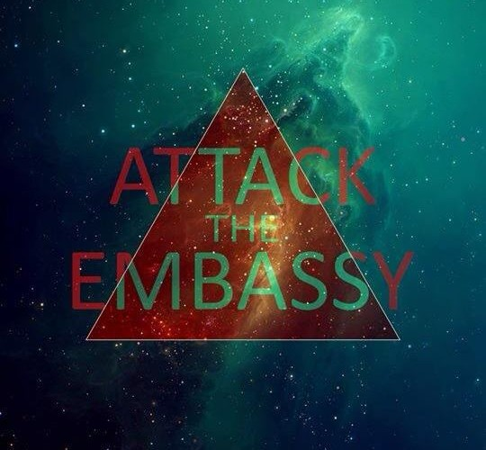 Attack The Embassy